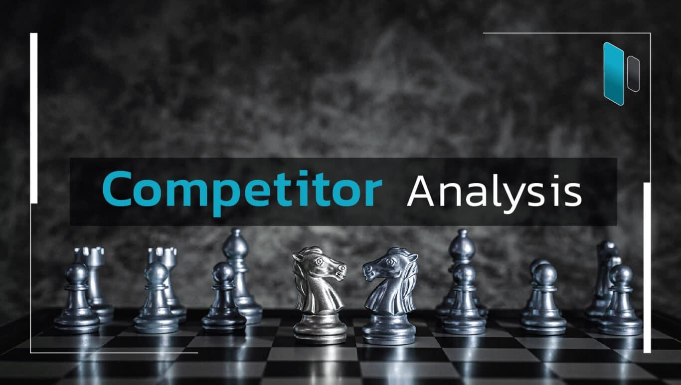 Competitor Analysis รู้จักคู่แข่งก่อนทำธุรกิจ