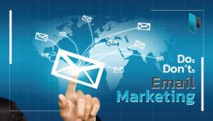 สิ่งที่ควรทำและไม่ควรทำเวลาส่ง Email Marketing (Dos & Dont's for Email Marketing)