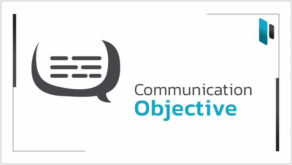เข้าใจวัตถุประสงค์สื่อสาร เพื่อประสิทธิภาพในการทำธุรกิจ (Understanding Communication Objective)