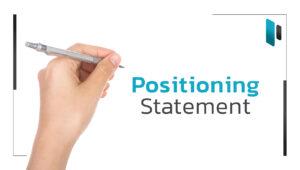 วิธีเขียน Positioning Statement ที่ถูกต้อง (How to write positioning statement)