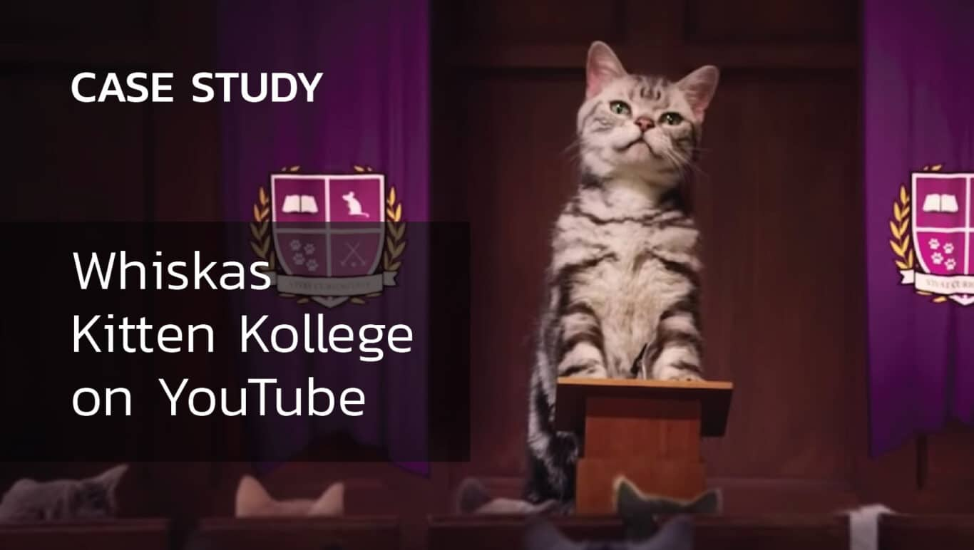 Case Study: Whiskas เปิดตัวโรงเรียนน้องแมวผ่าน YouTube (Whiskas Kitten Kollege on YouTube)