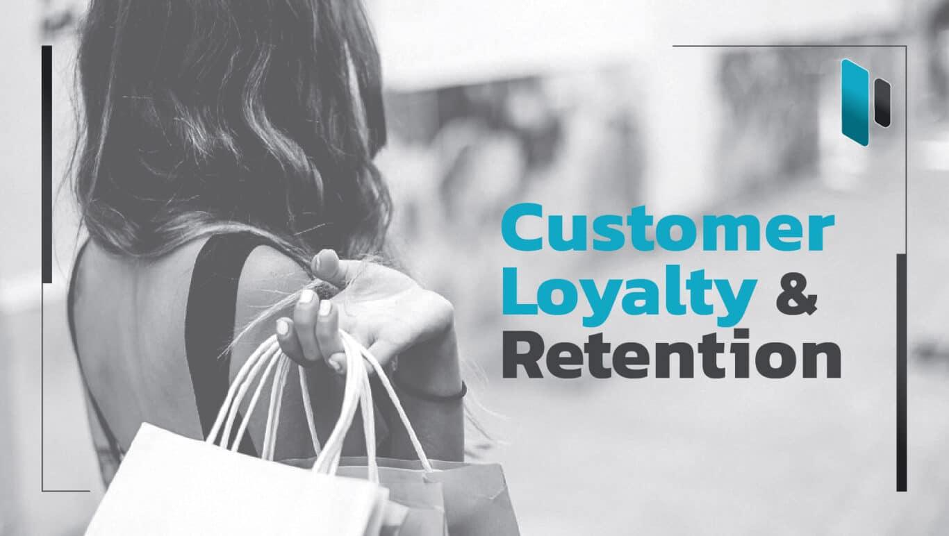 วิธีเพิ่มความจงรักภักดีและการซื้อซ้ำจากลูกค้า (Customer Loyalty & Retention)