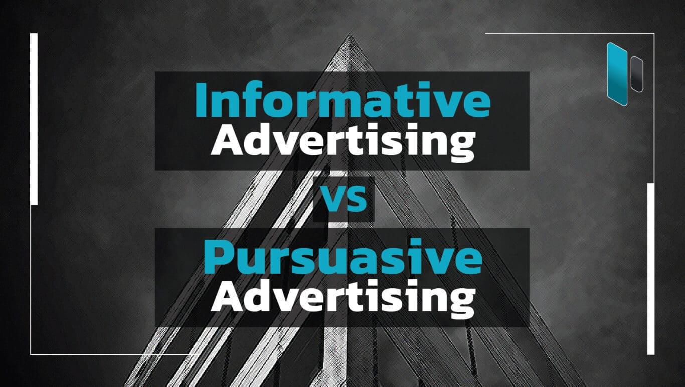 ความต่างระหว่างโฆษณาแบบ Informative และ Persuasive