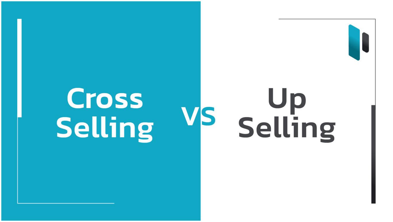 ความแตกต่างระหว่าง Cross-Selling กับ Up-Selling