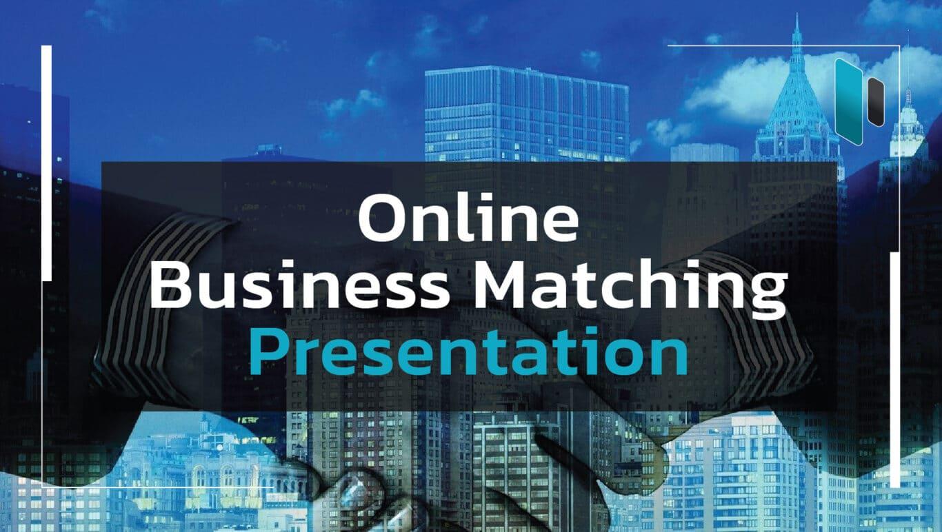 ทำพรีเซ็นต์ให้ชนะใจ Online Business Matching