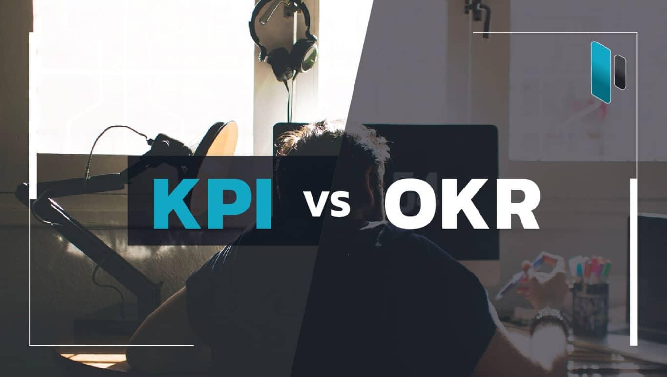 ความแตกต่างระหว่าง KPI และ OKR