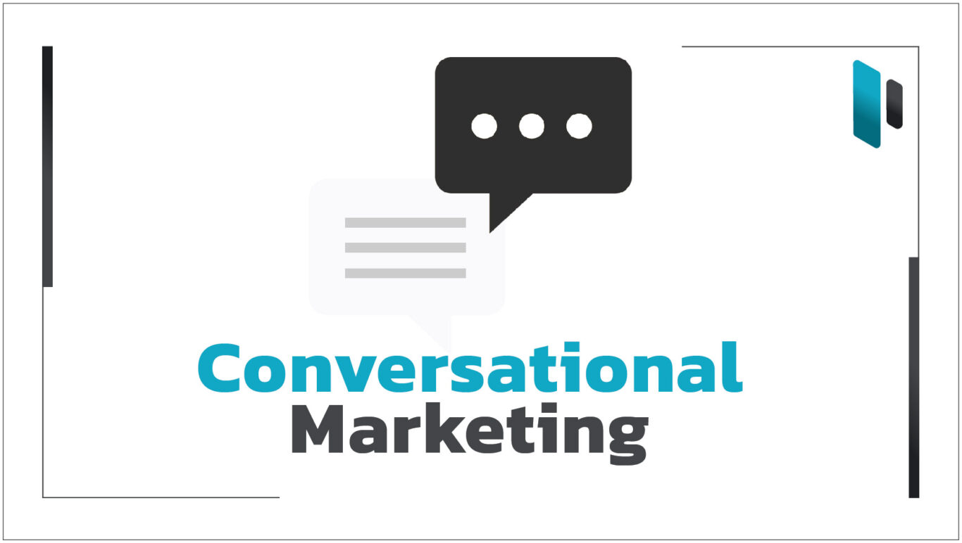 สร้างประสบการณ์ลูกค้าด้วย Conversational Marketing